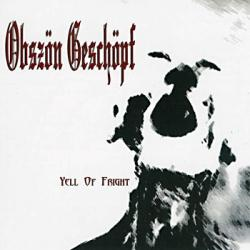Obszön Geschöpf - Yell Of Fright (2003)