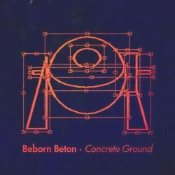 Beborn Beton - Concrete Ground 1994