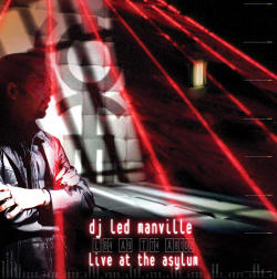 DJ Led Manville - Live At The Asylum 2008 2CD