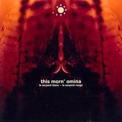 This Morn' Omina - Le Serpent Blanc ~ Le Serpent Rouge (2003)