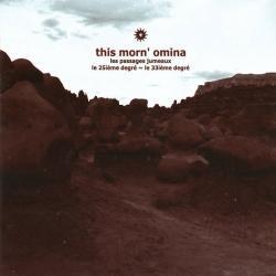 This Morn' Omina - Les Passages Jumeaux: Le 25ieme Degre ~ Le 33ieme Degre (2006)
