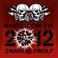 Hanzel Und Gretyl - 2012: Zwanzig Zwölf (2008)