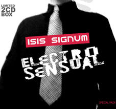 ISIS SIGNUM - Electrosensual (Limited 2CD BOX) 2007
