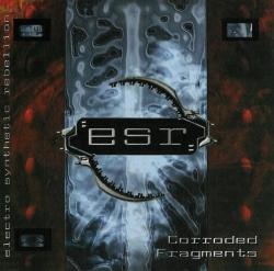 Electro Synthetic Rebellion - Corroded Fragments (2003)