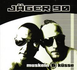 Jaeger 90 - Muskeln Und Kuesse 2008 Digipak