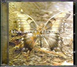 Blue Birds Refuse To Fly - Anapteroma 2004