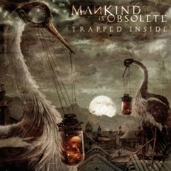 Mankind Is Obsolete - Trapped Inside 2007