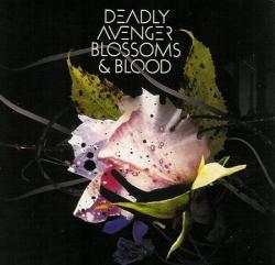 Deadly Avenger - Blossoms & Blood 2008