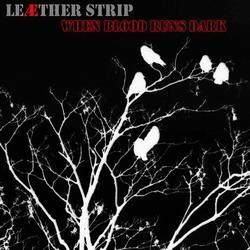 Leaether Strip - When Blood Runs Dark 2008 MCD