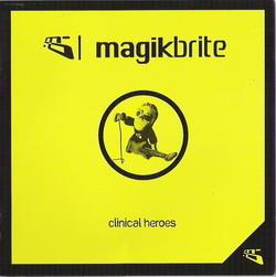 Magik Brite - Clinical Heroes (2008)