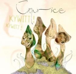 Caprice - Kywitt Kywitt 2008