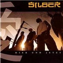 Silber - Hier Und Jetzt (2005)