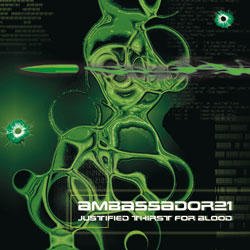 Ambassador21 - Justified Thirst For Blood (2008)