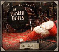 The Dresden Dolls - No, Virginia... 2008