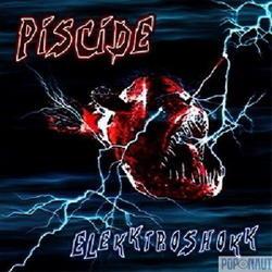 Piscide - Elekktroshokk (2008)