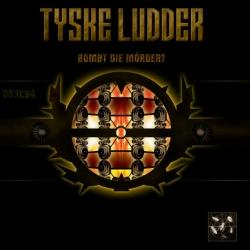 Tyske Ludder - Bombt Die Morder (Re-Release 2006)