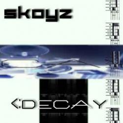 Skoyz - Decay (2002)