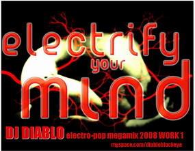 DJ DIABLO -  electrify our mind 2008