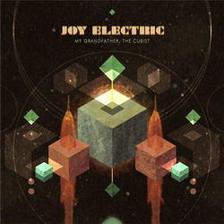 Joy Electric - My Grandfather, The Cubist (2008)