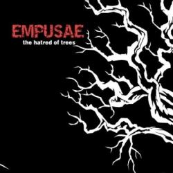 Empusae - The Hatred Of Trees (2008)