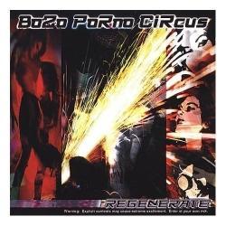 Bozo Porno Circus - Regenerate (2002)