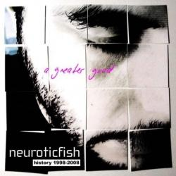 Neuroticfish - A Greater Good (2008)