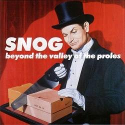 Snog - Beyond The Valley Of The Proles (2003)