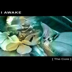 I AWAKE - The Core 2008