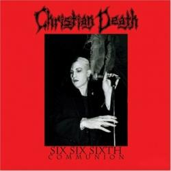Christian Death - Six Six Sixth Communion (2008)