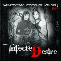Infected Desire - Misconstruction Of Reality (2009)