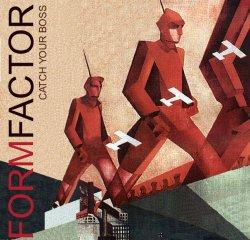 Form Factor - Catch Your Boss (2006)