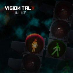 Vision Talk - Unlike (2011)
