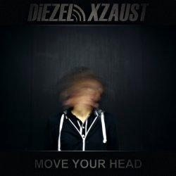 [Diezel Xzaust - Move Your Head 2011]