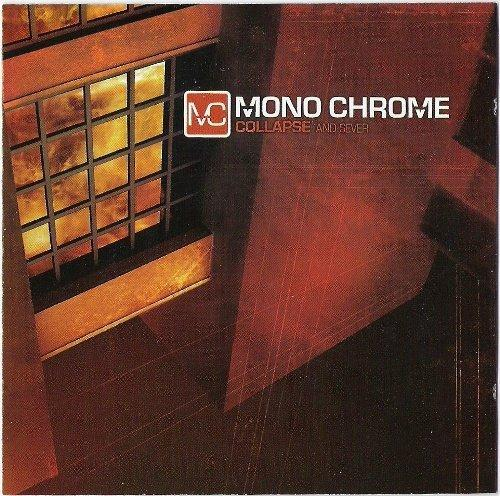 Mono Chrome - Collapse And Sever (2004)