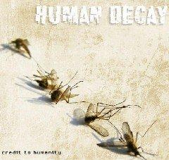 "Human Decay выдают ""Credit To Humanity"" (""Кредит человечеству"")"
