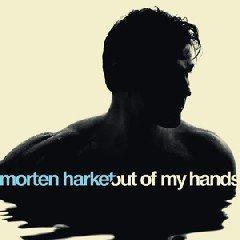 """Мортен Харкет - новый альбом """"Out Of My Hands"""""""
