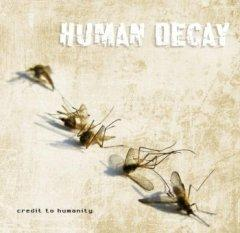 Рецензия: Human Decay - Credit To Humanity (2012)