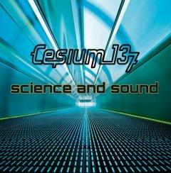 "Новый релиз Cesium_137 - ""Science And Sound"""