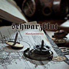 Рецензия: Schwarzblut - Maschinenwesen (2012)