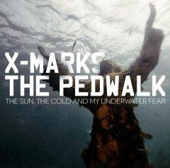 """X-Marks The Pedwalk - """"Солнце, холод и мой подводный страх"""""""