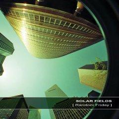 Рецензия: Solar Fields - Random Friday (2012)