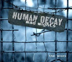 """Mad Wights - The Mixes"" - новая EP Human Decay"