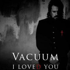 """Новое творение Vacuum - """"I Loved You"""""""