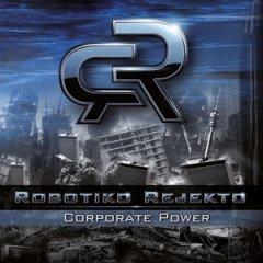 "Robotiko Rejekto возвращаются с альбомом ""Corporate Power"""