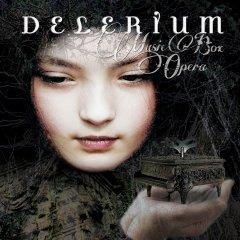 "Delerium - ""Опера из музыкальной шкатулки"""