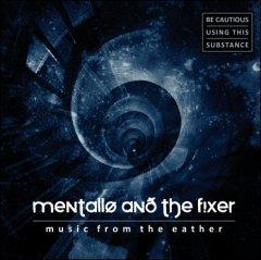 "Mentallo & The Fixer представляет ""Music From The Eather"""