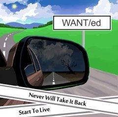 "WANT/ed готовит новый сингл ""Never Will Take It Back / Start To Live"""