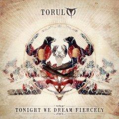 """Torul представляет свой третий альбом """"Tonight We Dream Fiercely"""""""