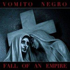 Рецензия: Vomito Negro - Fall Of An Empire (2013)
