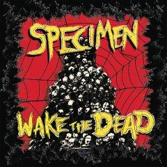 Specimen - Wake The Dead (2013)